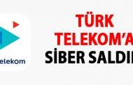 TÜRK TELEKOM, SİBER SALDIRIYI DOĞRULADI..