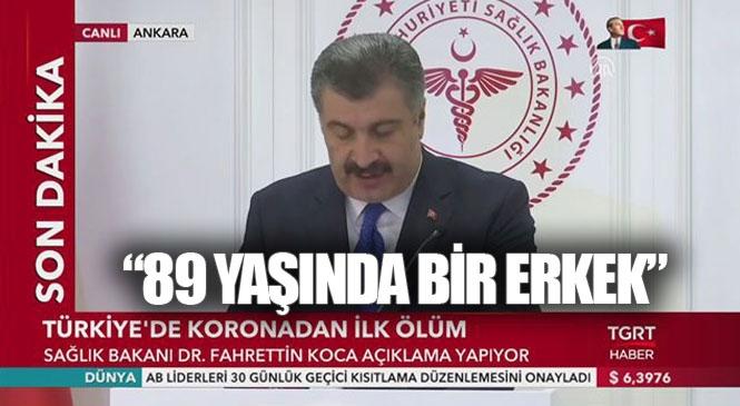 TÜRKİYE'DE KORONA VİRÜS'TEN İLK ÖLÜM!