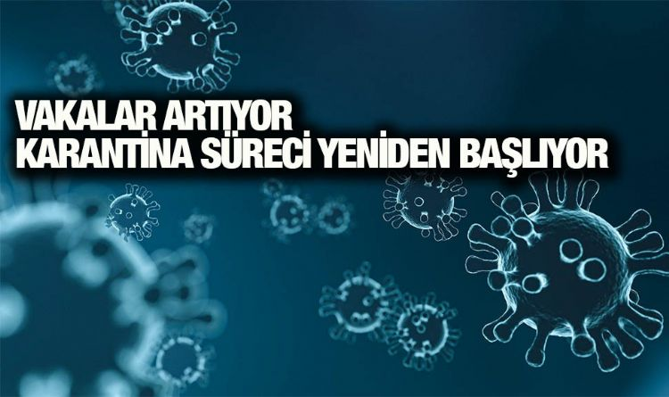 VAKALAR ARTTI, KARANTİNA SÜRECİ BAŞLADI!