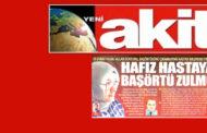 AKİT, İŞİNİ YAPMAYA ÇALIŞAN DOKTORU HEDEF GÖSTERDİ!..