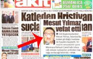 AKİT, MESUT YILMAZ'IN VEFAT HABERİNDE BU FOTOĞRAFI KULLANDI!..