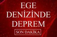 EGE DENİZİNDE DEPREM!, İZMİR'DE DE HİSSEDİLDİ..