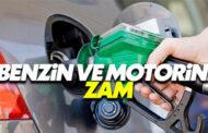 BENZİN VE MOTORİNE ZAM GELDİ!..