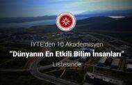 """İYTE'den 10 Akademisyen """"Dünyanın En Etkili Bilim İnsanları"""" Listesinde.."""