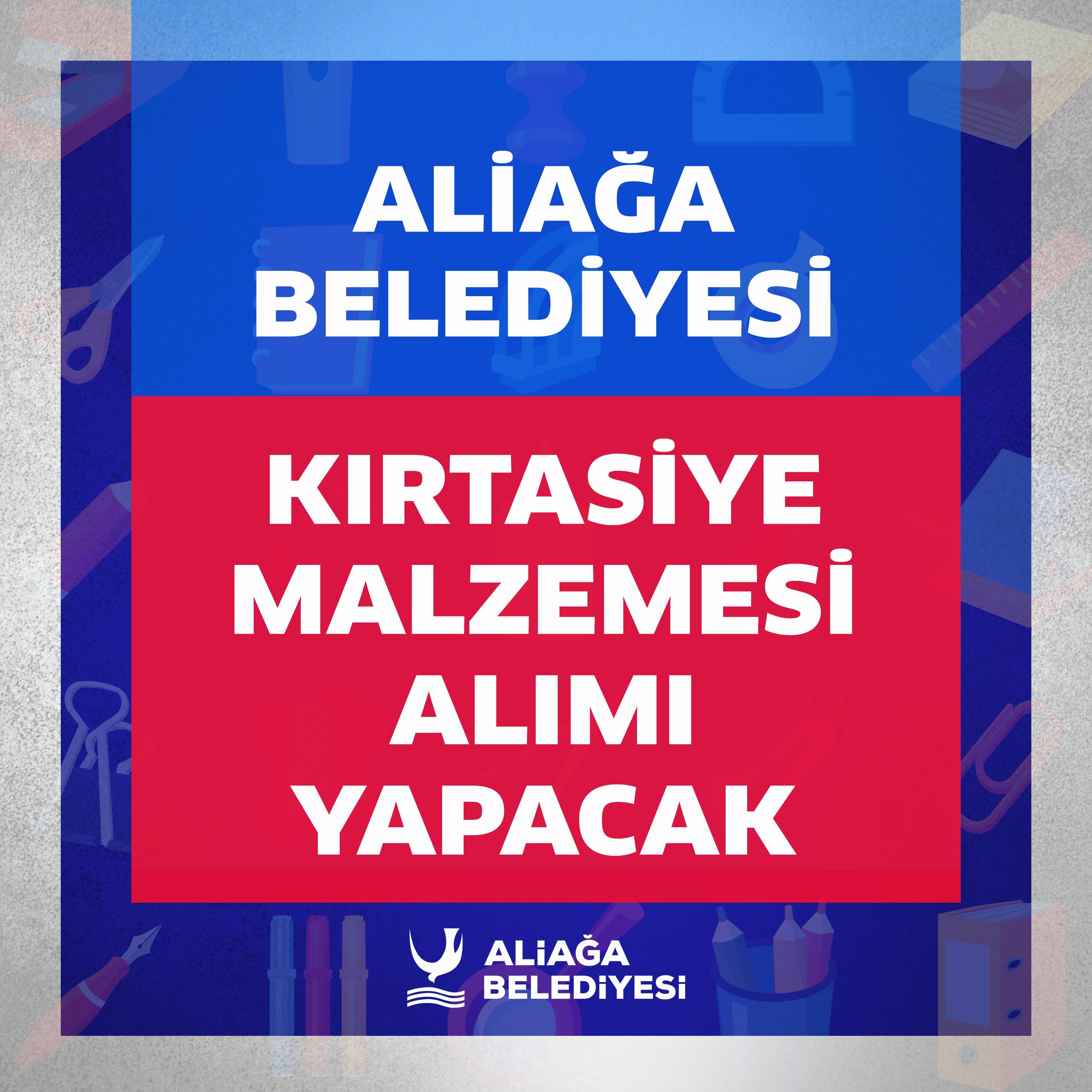 Aliağa Belediyesi Kırtasiye Malzemesi Alımı Yapacak..