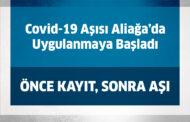 ALİAĞA'DA KORONAVİRÜS AŞISI UYGULANMAYA BAŞLANDI..