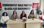 CHP ALİAĞA KADIN KOLLARINDAN, 8 MART KADINLAR GÜNÜ BASIN BİLDİRİSİ..