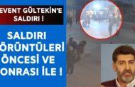 GAZETECİ LEVENT GÜLTEKİN SALDIRIYA UĞRADI!, YERE DÜŞÜRÜLÜP TEKMELENDİ..