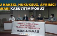 İzmir Emek ve Demokrasi Güçleri'nden Valilik Kararına Sert Tepki!..